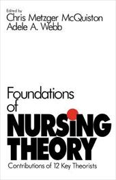 Foundations of Nursing Theory: Contributions of 12 Key Theorists - McQuiston, Chris M. / Webb, Adele A. / McQuiston