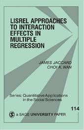 Lisrel Approaches to Interaction Effects in Multiple Regression - Jaccard, James / WAN, Choi K. / Jaccard, James J.