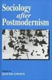 Sociology After Postmodernism - Owens / Owen, David / Owen, David