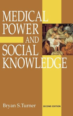 Medical Power and Social Knowledge - Bryan S Turner, Colin Samson