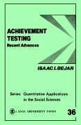 Achievement Testing: Recent Advances - Bejar, Isaac I.