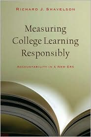 Measuring College Learning Responsibly: Accountability in a New Era - Richard Shavelson
