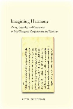 Imagining Harmony: Poetry, Empathy, and Community in Mid-Tokugawa Confucianism and Nativism - Flueckiger, Peter