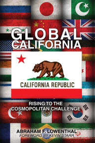 Global California: Rising to the Cosmopolitan Challenge - Abraham Lowenthal
