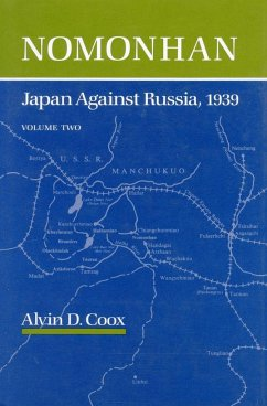 Nomonhan: Japan Against Russia, 1939 - Coox, Alvin D. Coox, Alvin