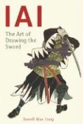 Iai the Art of Drawing the Sword