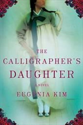 The Calligrapher's Daughter - Kim, Eugenia