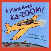 A Plane Goes Ka-Zoom! - London, Jonathan / Roche, Denis