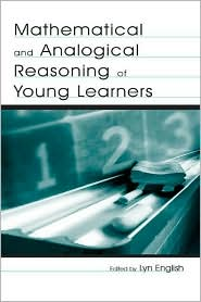 Mathematical and Analogical Reasoning of Young Learners - Lyn D. English (Editor), Contribution by Patricia Alexander, Contribution by Usha C. Goswami