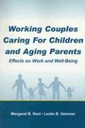 Working Couples Caring for Children and Aging Parents: Effects on Work and Well-Being
