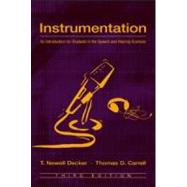 Instrumentation: An Introduction for Students in the Speech and Hearing Sciences - Decker; T. Newell