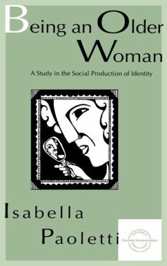 Being an Older Woman: A Study in the Social Production of Identity - Paoletti, Isabella