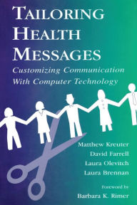 Tailoring Health Messages: Customizing Communication With Computer Technology - Matthew W. Kreuter