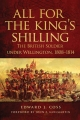 All for the King's Shilling: The British Soldier Under Wellington, 1808-1814 - Edward J. Coss