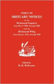 Index To Obituary Notices In The Richmond Enquirer From May 9, 1804, Through 1828, And The Richmond Whig From January, 1824, Through 1838 - Jenry Read Mcilwaine (Editor), John Pendleton Kennedy, H R. McIlwaine (Editor)