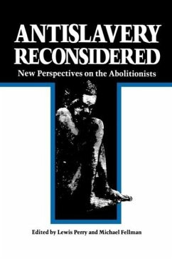 Antislavery Reconsidered: New Perspectives on the Abolitionists - Herausgeber: Perry, Lewis Fellman, Michael