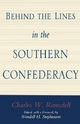 Behind the Lines in the Southern Confederacy - Charles W. Ramsdell; Wendell H. Stephenson