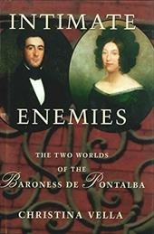 Intimate Enemies: The Two Worlds of the Baroness de Pontalba - Vella, Christina