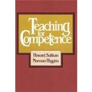 Teaching for Competence - Sullivan, Howard; Higgins, Norman