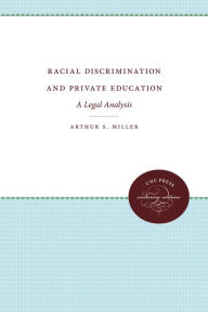 Racial Discrimination and Private Education: A Legal Analysis - Arthur S. Miller
