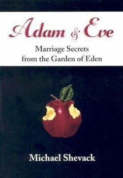 Adam & Eve: Marriage Secrets from the Garden of Eden - Shevack, Michael