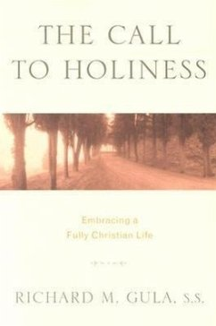 The Call to Holiness: Embracing a Fully Christian Life - Gula, Richard M.