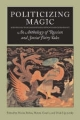 Politicizing Magic - Marina Balina; Helena Goscilo; Mark Lipovetsky