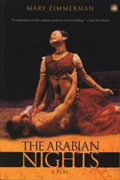 The Arabian Nights: A Play - Zimmerman, Mary