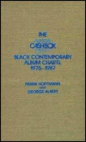 The Cash Box Black Contemporary Album Charts, 1975-1987 - Hoffmann, Frank W. / Albert, George / Hoffmann, Frank