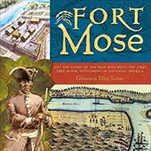 Fort Mose: And the Story of the Man Who Built the First Free Black Settlement in Colonial America - Turner, Glennette Tilley