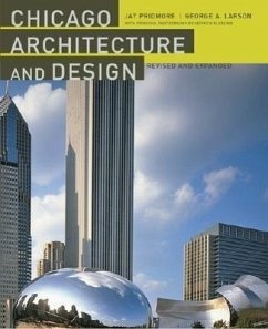 Chicago Architecture and Design - Pridmore, Jay Larson, George A.