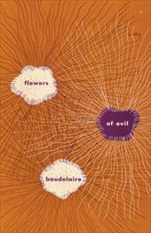 The Flowers of Evil - Baudelaire, Charles P. / Mathews, Marthiel / Mathews, Jackson