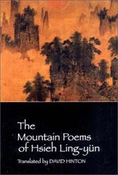 The Mountain Poems of Hsieh Ling-Yun - XIE, Lingyun / Hinton, David