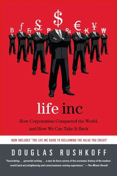 Life Inc: How Corporatism Conquered the World, and How We Can Take It Back - Rushkoff, Douglas