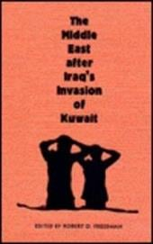 The Middle East After Iraq's Invasion of Kuwait - Freedman, Robert O.