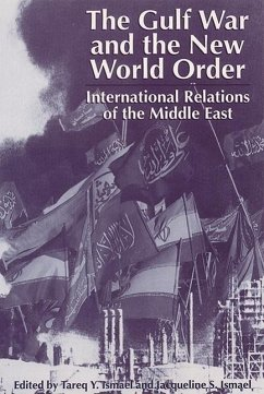 The Gulf War and the New World Order: International Relations of the Middle East - Herausgeber: Ismael, Tareq Y. Ismael, Jacqueline S.