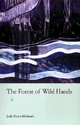 Forest of Wild Hands - Judy Rowe Michaels