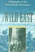 The Wild East: A Biography of the Great Smoky Mountains
