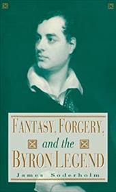 Fantasy, Forgery and Byron Legend - Soderholm, James