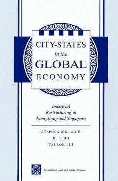 City-States in the Global Economy: Industrial Restructuring in Hong Kong and Singapore - Chiu, Stephen Wing Ho, Kong-Chong Lui, Tai-Lok