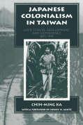 Japanese Colonialism in Taiwan: Land Tenure, Development, and Dependency, 1895-1945