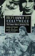 From Hanoi to Hollywood: The Vietnam War in American Film - Herausgeber: Dittmar, Linda Michaud, Gene