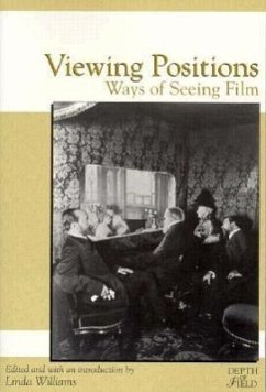 Viewing Positions: Ways of Seeing Film - Herausgeber: Williams, Linda