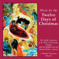 Music for the Twelve Days of Christmas - J. Michael Thompson