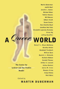 A Queer World: The Center for Lesbian and Gay Studies Reader - Martin Duberman