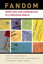 Fandom: Identities and Communities in a Mediated World - Gray, Jonathan Alan / Sandvoss, Cornel / Harrington, C. Lee