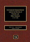 Environmental Immunochemical Analysis Detection Of Pesticides And O - Shirley J. Gee