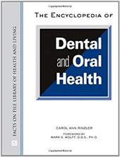 The Encyclopedia of Dental and Oral Health - Rinzler, Carol Ann / Wolff, Mark S.