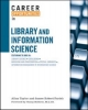 Career Opportunities in Library and Information Science - T Allan Taylor; James Robert Parish