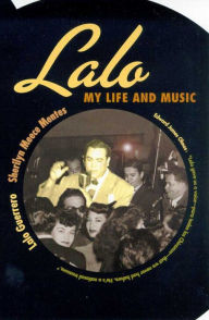 Lalo: My Life and Music - Lalo Guerrero